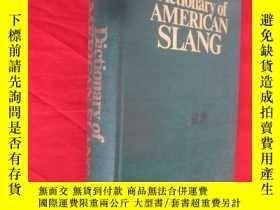 二手書博民逛書店Dictionary罕見of AMERICAN SLANG (美國俚語詞典) (小16開,精裝) 【詳見圖】Y