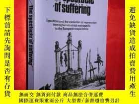 二手書博民逛書店The罕見Spectacle of Suffering: Exe