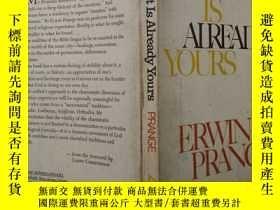 二手書博民逛書店THE罕見GIFT IS ALREADY YOURS這個禮物已經是R你的了Y3359 ERWIN E. PRA