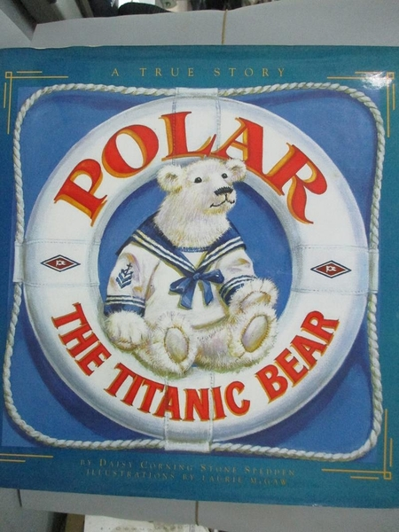 【書寶二手書T9/兒童文學_WDX】Polar the Titanic Bear_Daisy Corning Stone