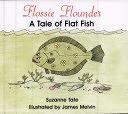 二手書博民逛書店《Flossie Flounder: A Tale of Fla