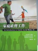 【書寶二手書T1/大學社科_QGG】家庭社會工作_Donald Collins