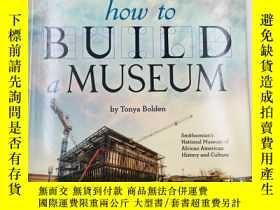 二手書博民逛書店How罕見to Build a Museum: Smithsonian s National Museum of
