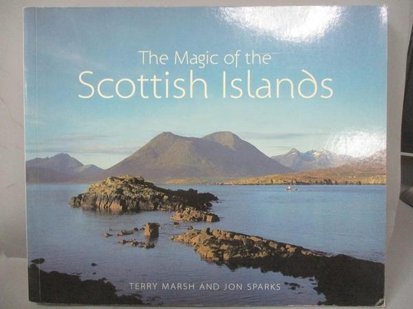 【書寶二手書T7/旅遊_JHF】The Magic of the Scottish Islands_Jon Sparks