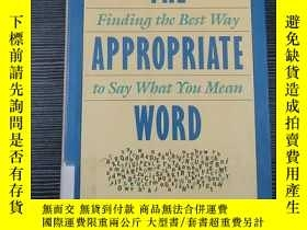 二手書博民逛書店THE罕見APPROPRIATE WORDY325643