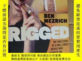二手書博民逛書店Rigged:The罕見true story of a wall street novice who change