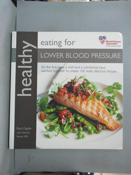 【書寶二手書T1/養生_XAH】Healthy Eating for Lower Blood Pressure_Paul Gayler