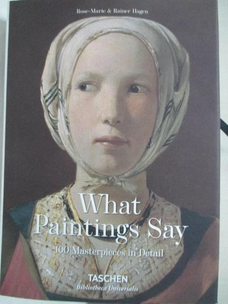 【書寶二手書T5/藝術_CLB】What Paintings Say: 100 Masterpieces in Detail_Hagen, Rose-Marie/ Hagen, Rainer