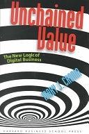 二手書博民逛書店《Unchained Value: The New Logic of Digital Business》 R2Y ISBN:0875849377