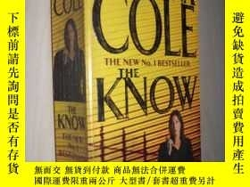 二手書博民逛書店英文原版罕見The Know by Martina ColeY1