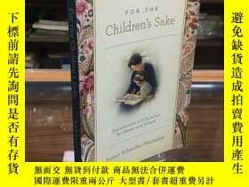 二手書博民逛書店For罕見the Children s Sake: Foundations of Education for Ho