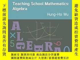 二手書博民逛書店Teaching罕見School Mathematics-學校數學教學Y436638 Hung-hsi Wu