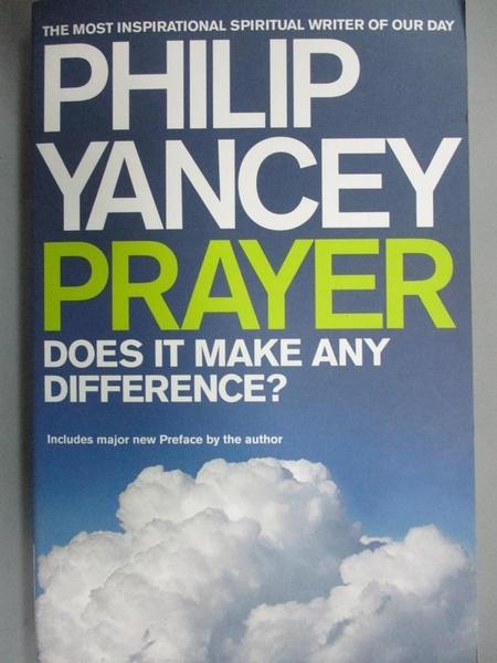 【書寶二手書T8/宗教_LAP】Prayer: Does it Make Any Difference?_Philip Yancey