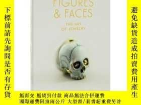 二手書博民逛書店原版罕見Figures and Faces: The Art of Jewelry 骷髏頭珠寶首飾設計書 身體與臉