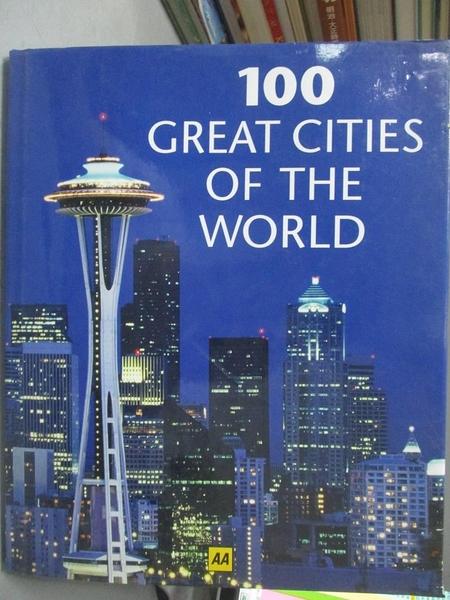 【書寶二手書T8/地理_YFT】100 great cities of the world_[written by Ja
