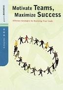 二手書《Motivate Teams, Maximize Success: Effective Strategies for Realizing Your Goals》 R2Y ISBN:0811836959