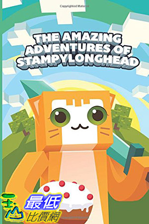 [ 美國直購 2015 暢銷書] The Amazing Adventures of StampyLonghead: A Novel Based on Minecraft