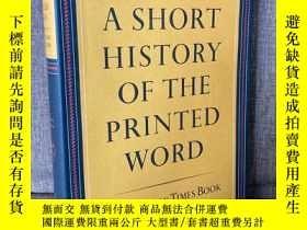 二手書博民逛書店A罕見Short History of the Printed Word(沃倫·恰佩爾《印字簡史》,著名設計師的力