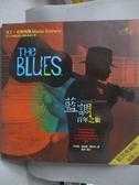【書寶二手書T8/音樂_WFA】THE BLUES藍調百年之旅(精裝CD)_PeterGu_附光碟
