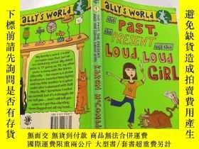 二手書博民逛書店the罕見past,the present and the loud,loud girl:過去, 現在和那個大聲喧