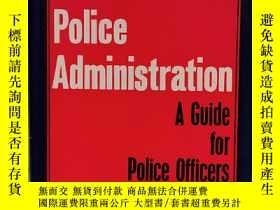 二手書博民逛書店印度的警察管理罕見Indian Police Administration:A Guide for Police