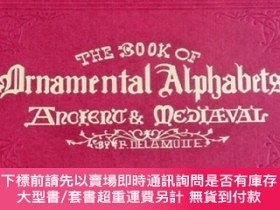 二手書博民逛書店裝飾字體罕見The Book of Ornamental Alphabets: Ancient & Mediaev