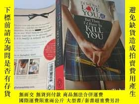 二手書博民逛書店I d罕見Tell You I Love You,But Then I d Have To KiYou:我會告訴你
