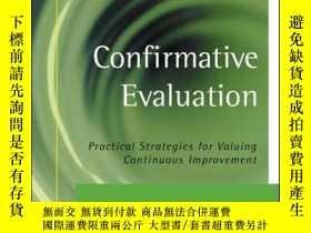 二手書博民逛書店Confirmative罕見Evaluation: Practical Strategies for Valuin