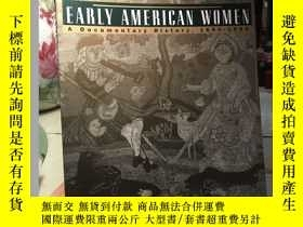 二手書博民逛書店Early罕見American Women A Document