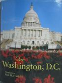 【書寶二手書T3/原文書_ZCM】Our Washington, D.C_Paul M. Franklin, Paul