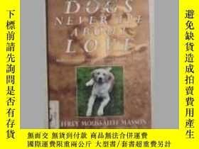 二手書博民逛書店Dogs罕見Never Lie About Love by Je