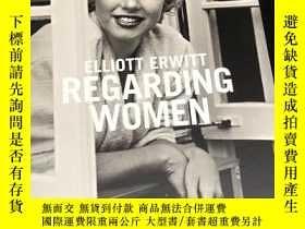 二手書博民逛書店罕見原版大開本Regarding Women Elliott Erwitt埃略特·厄威特攝影集Y262452