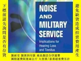 二手書博民逛書店Noise罕見And Military Service: Implications For Hearing Los