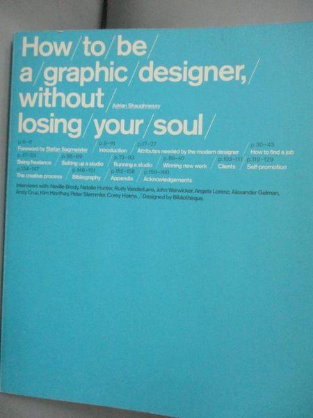 【書寶二手書T4/設計_XGI】How to be a graphic designer, without losing