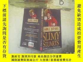 二手書博民逛書店Slimy罕見Stuarts (Horrible Histories)  粘糊糊的斯圖亞特(可怕的歷史) .Y