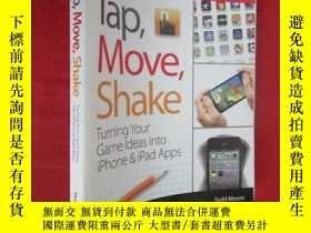 二手書博民逛書店Tap,罕見Move, Shake:Turning Your Game Ideas into iPhone & i