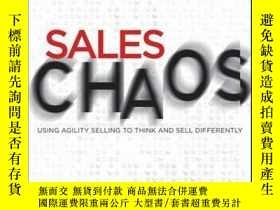 二手書博民逛書店Sales罕見Chaos: Using Agility Selling to Think and Sell Dif