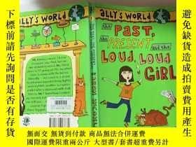 二手書博民逛書店The罕見past,the present and the loud,loud girl :過 去,現在和那個大聲