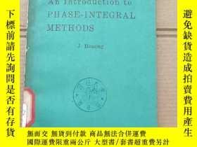 二手書博民逛書店an罕見introduction to phase-integral methods(P1398)Y17341