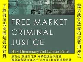 二手書博民逛書店【罕見】2016年出版 Free Market Criminal