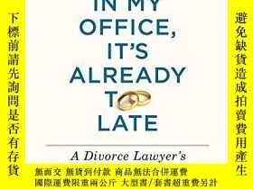 二手書博民逛書店If罕見You re In My Office, It s Already Too LateY256260 [