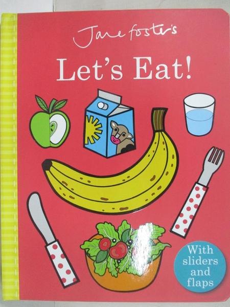 【書寶二手書T1/少年童書_BQQ】Jane Foster's Let's Eat!_Jane Foster