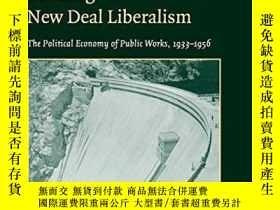 二手書博民逛書店Building罕見New Deal LiberalismY256260 Jason Scott Smith
