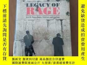 二手書博民逛書店Legacy罕見of Rage: Jewish Masculinity, Violence and Culture