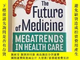 二手書博民逛書店【英文精裝】the罕見future of medicine:megatrends in health care t