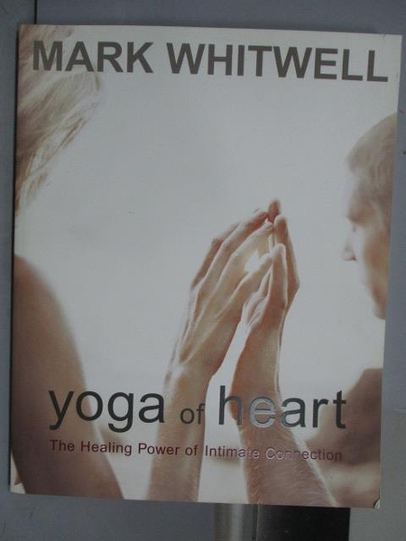 【書寶二手書T8/體育_PGI】Yoga of Heart_Mark Whitwell