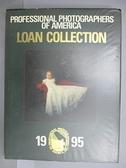 【書寶二手書T5/藝術_EO1】Professional Photographers of America_Loan Collection