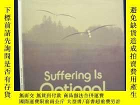 二手書博民逛書店Suffering罕見ls Optional( 痛苦是可以選擇的)Y163 Morris L.Haimowit
