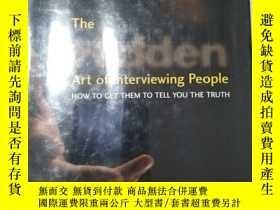 二手書博民逛書店The罕見Hidden Art of Interviewing