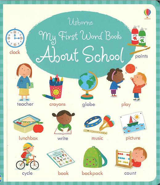 【麥克書店】MY FIRST WORD BOOK ABOUT SCHOOL/ 精裝繪本《主題: 上學去 Goes to School》